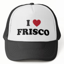 I Love Frisco Texas Trucker Hat