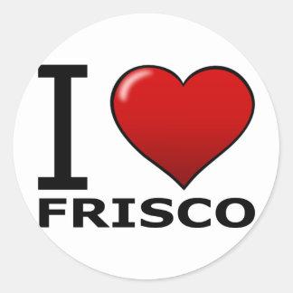 I LOVE FRISCO,TX - TEXAS CLASSIC ROUND STICKER