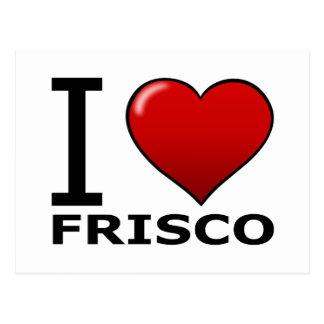 I LOVE FRISCO,TX - TEXAS POSTCARD