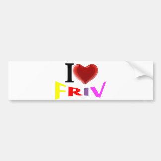 I love Friv bumper stickers