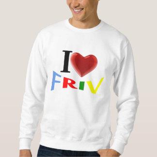 I love friv swear shirt
