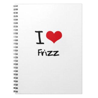 I Love Frizz Note Books