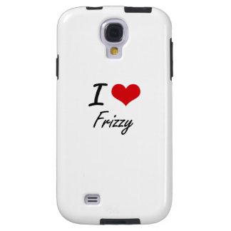 I love Frizzy Galaxy S4 Case