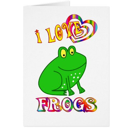 I LOVE FROGS CARD