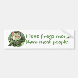 I Love Frogs More Than Most People. Bumpersticker Car Bumper Sticker