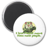 I Love Frogs More Than Most People. Magnet