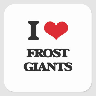I love Frost Giants Square Sticker