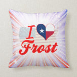 I Love Frost, Texas Pillow