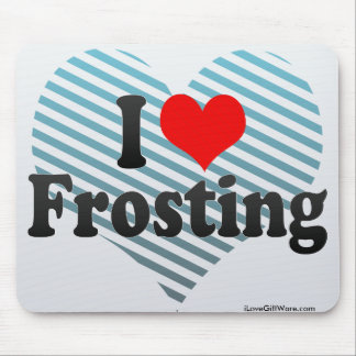 I Love Frosting Mouse Pad