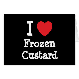 I love Frozen Custard heart T-Shirt Card