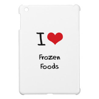 I Love Frozen Foods iPad Mini Cover