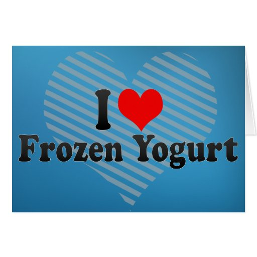 I Love Frozen Yogurt Cards