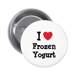 I love Frozen Yogurt heart T-Shirt Button