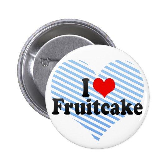 I Love Fruitcake Pinback Button