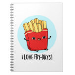 I Love Fry-Days Cute French Fries Pun Notebook