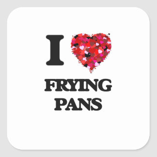 I Love Frying Pans Square Sticker