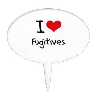 I Love Fugitives Cake Topper