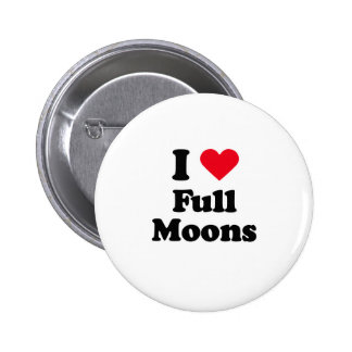 I love full moons pinback buttons