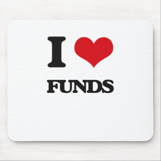 I love Funds Mouse Pad