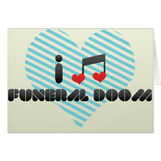 I Love Funeral Doom Greeting Card