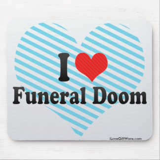 I Love Funeral Doom Mouse Pad