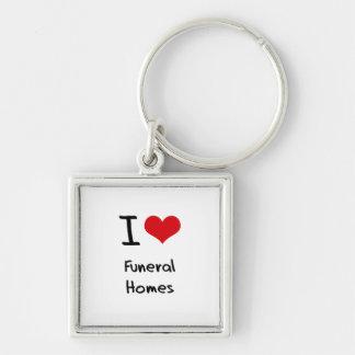 I Love Funeral Homes Key Chain