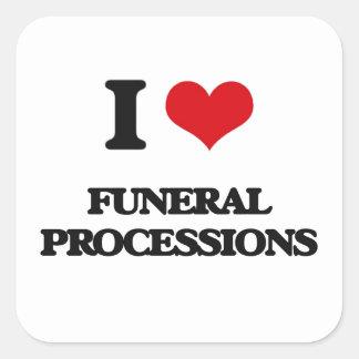 I love Funeral Processions Square Sticker