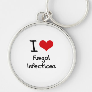 I Love Fungal Infections Key Chain