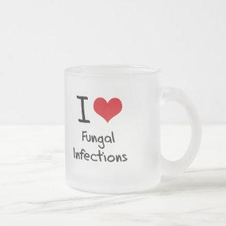 I Love Fungal Infections Mug