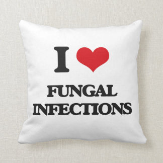 I love Fungal Infections Pillow