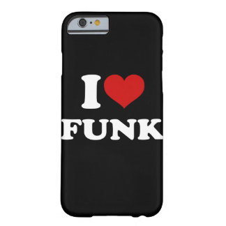 I Love Funk iPhone 6/6s Barely There iPhone 6 Case