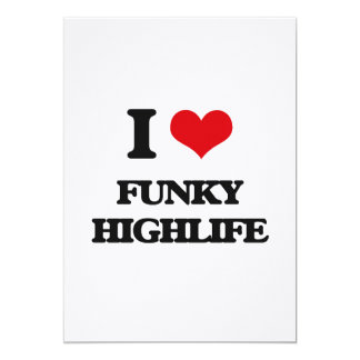 "I Love FUNKY HIGHLIFE 5"" X 7"" Invitation Card"