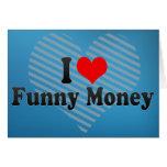 I Love Funny Money Greeting Card