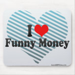 I Love Funny Money Mouse Pad