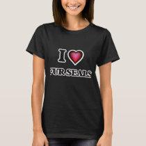 I Love Fur Seals T-Shirt