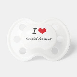 I love Furnished Apartments BooginHead Pacifier