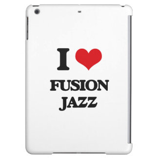 I Love FUSION JAZZ Case For iPad Air