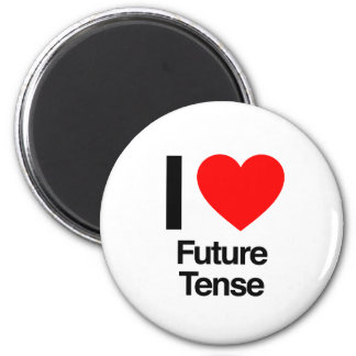 i love future tense magnet