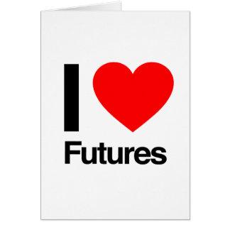 i love futures greeting card