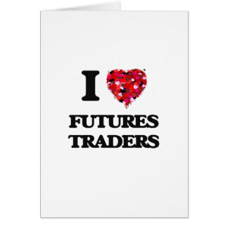 I love Futures Traders Greeting Card