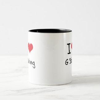 I Love G String Mugs