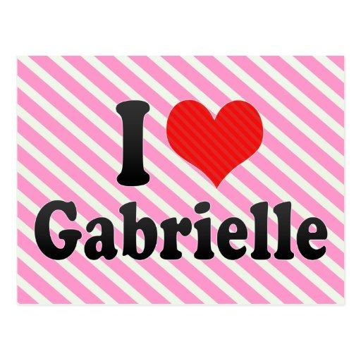 I Love Gabrielle Postcard