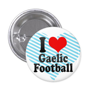 I love Gaelic Football Buttons