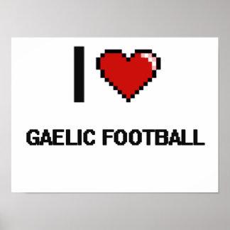 I Love Gaelic Football Digital Retro Design Poster
