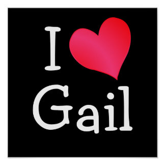 I Love Gail Poster