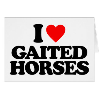 I LOVE GAITED HORSES CARDS