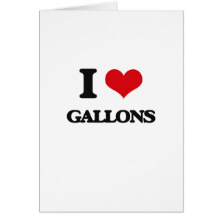 I love Gallons Greeting Card