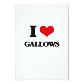 I love Gallows 3.5x5 Paper Invitation Card