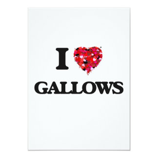 I Love Gallows 5x7 Paper Invitation Card
