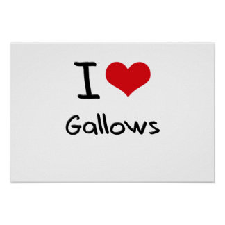 I Love Gallows Poster